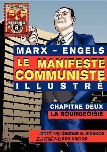 Le Manifeste communiste (illustré) - Chapitre Deux La Bourgeoisie  [Marx, Karl - Engels, Friedrich] (Tapa Blanda)