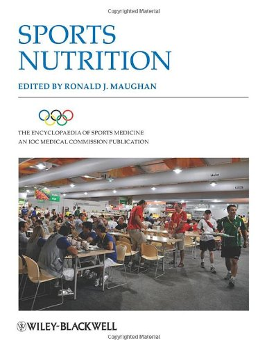 The Encyclopaedia Of Sports Medicine: An Ioc Medical Commission Publication, Sports Nutrition (Volume Xix)