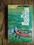 The Last Place God Made (0002214830) by Higgins, Jack