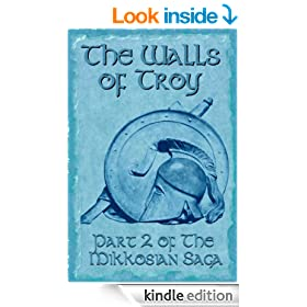 The Walls of Troy (Part 2 of the Mikkosian Saga)