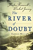 The River of Doubt: Theodore Roosevelt's Darkest Journey (0385507968) by Candice Millard