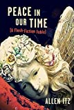 Peace in Our Time: (A Flash-Fiction Fable)