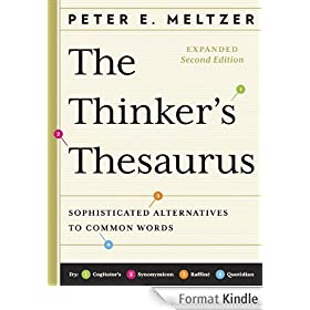 The Thinker's Thesaurus: Sophisticated Alternatives to Common Words (Expanded Second Edition)