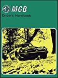 Brooklands Books Ltd MG MGB Driver's Handbook (Official Handbooks)