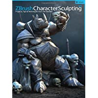 ZBrush Character Sculpting: Projects, Tips & Techniques from the Masters