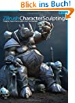 ZBrush Character Sculpting, Volume 1:...