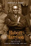img - for Hubert Harrison: The Voice of Harlem Radicalism, 1883-1918 (vol. 1) book / textbook / text book