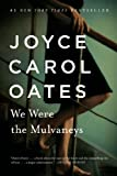 We Were the Mulvaneys (Oprah's Book Club) Oates Joyce Ca