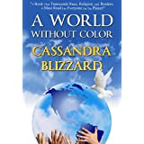 A World Without Color (The Journey Series) ~ Cassandra Blizzard