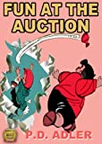"Childrens Books: ""Fun at the Auction"" - Kids Books 4-8, Early Readers Comic Books for Kids & Bedtime Stories - Kids Action Adventure to Fairy Tales Picture ... 2nd Grade (Adventures of Naughty Nico)"