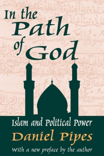 In the Path of God: Islam and Political Power