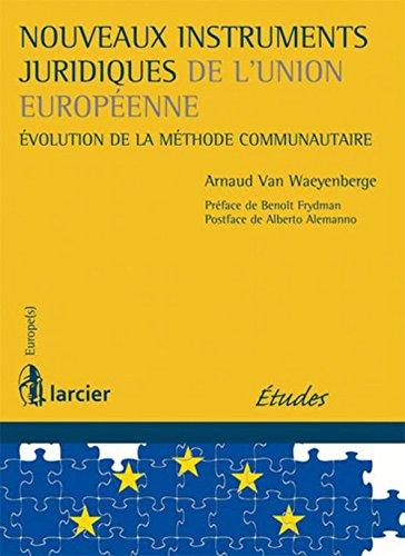 Nouveaux instruments juridiques de l'Union Européenne. Evolution de la méthode communautaire