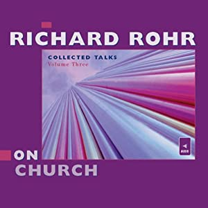 Richard Rohr on Church: Collected Talks: Volume Three | [Richard Rohr]