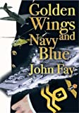 Golden Wings and Navy Blue (1906459029) by Fay, John