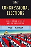 Congressional Elections: Campaigning at Home and in Washington, 6th Edition