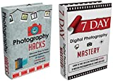Photography Hacks : The Complete Extensive Guide On How To Become A Master Photographer In 7 Days Or Less : Photography Hacks And 7 Day Photography (Photography ... Guide To Learn Photography, Photograph)