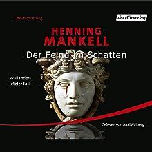 Der Feind im Schatten Hörbuch von Henning Mankell Gesprochen von: Axel Milberg