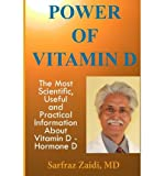 img - for [ Power of Vitamin D: A Vitamin D Book That Contains the Most Scientific, Useful and Practical Information about Vitamin D - Hormone D BY Zaidi, MD Sarfraz (Author) ] { Paperback } 2015 book / textbook / text book