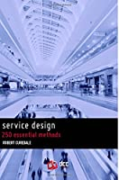 Service Design: 250 essential methods