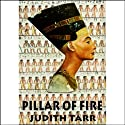 Pillar of Fire (       UNABRIDGED) by Judith Tarr Narrated by Anna Fields