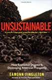 Unsustainable: How Economic Dogma is Destroying American Prosperity (Nation Books)