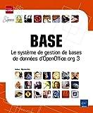 Base - Le Système de gestion de bases de données d'OpenOffice.org 3