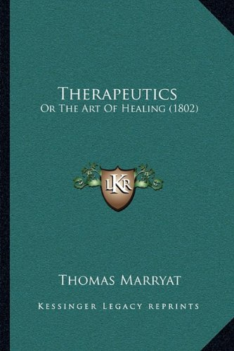Therapeutics: Or the Art of Healing (1802)