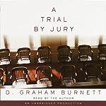 A Trial by Jury   D. Graham Burnett