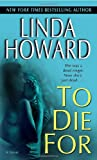 To Die for (0345476255) by Howard, Linda