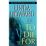 To Die For: A Novelby Linda Howard