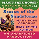 Magic Tree House, Book 34: Season of the Sandstorm (       UNABRIDGED) by Mary Pope Osborne Narrated by Mary Pope Osborne