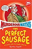 Kjartan Poskitt The Perfect Sausage and Other Fundamental Formulas (Murderous Maths)