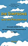 Die Simpsons und die Philosophie: Schlauer werden mit der berhmtesten Fernse...
