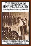 img - for The Process of Historical Inquiry: Everyday Lives of Working Americans: 1st (First) Edition book / textbook / text book