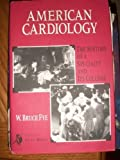American Cardiology: The History of a Specialty and Its College