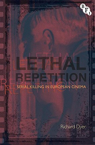 Lethal Repetition: Serial Killing in European Cinema