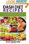 DASH Diet Recipes: 50 Heart Healthy 3...