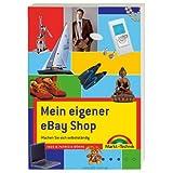 """Mein eigener eBay Shop - Der Bestseller, ganz neu und noch besser: Machen Sie sich selbstst�ndig (Sonstige B�cher M+T)von """"Ingo B�hme"""""""