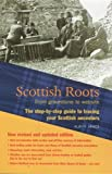 Scottish Roots: From gravestone to website: The step-by-step guide to tracing your Scottish Ancestors