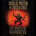 The Wheel of Darkness (       ABRIDGED) by Douglas Preston, Lincoln Child Narrated by Rene Auberjonois