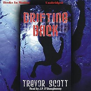 Drifting Back | [Trevor Scott]