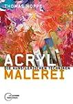Acrylmalerei: Die k�nstlerischen Tech...