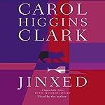 Jinxed | Carol Higgins Clark