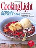 Cooking Light Annual Recipes 2008: EVERY RECIPE...A Year