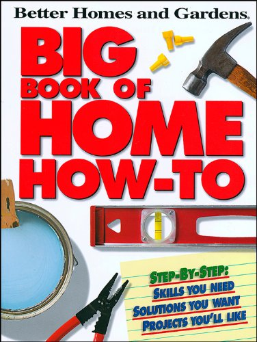 Big Book of Home How-To P (Better Homes and Gardens) (Better Homes and ...
