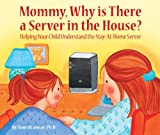 Mommy, Why is There a Server in the House? (160530641X) by Tom O'Connor