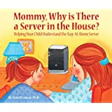 Mommy, Why is There a Server in the House? ~ (Archaeologist) Terry...