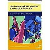 Preparación de masas y piezas cárnicas: Técnicas, procesos, útiles y herramientas (Industrias alimentarias)