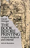 img - for By David Diringer The Book Before Printing: Ancient, Medieval and Oriental (Lettering, Calligraphy, Typography) (First Edition) [Paperback] book / textbook / text book