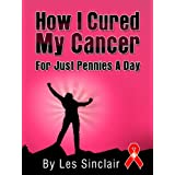 How I Cured My Cancer For Just Pennies A Day ~ Leslie Sinclair